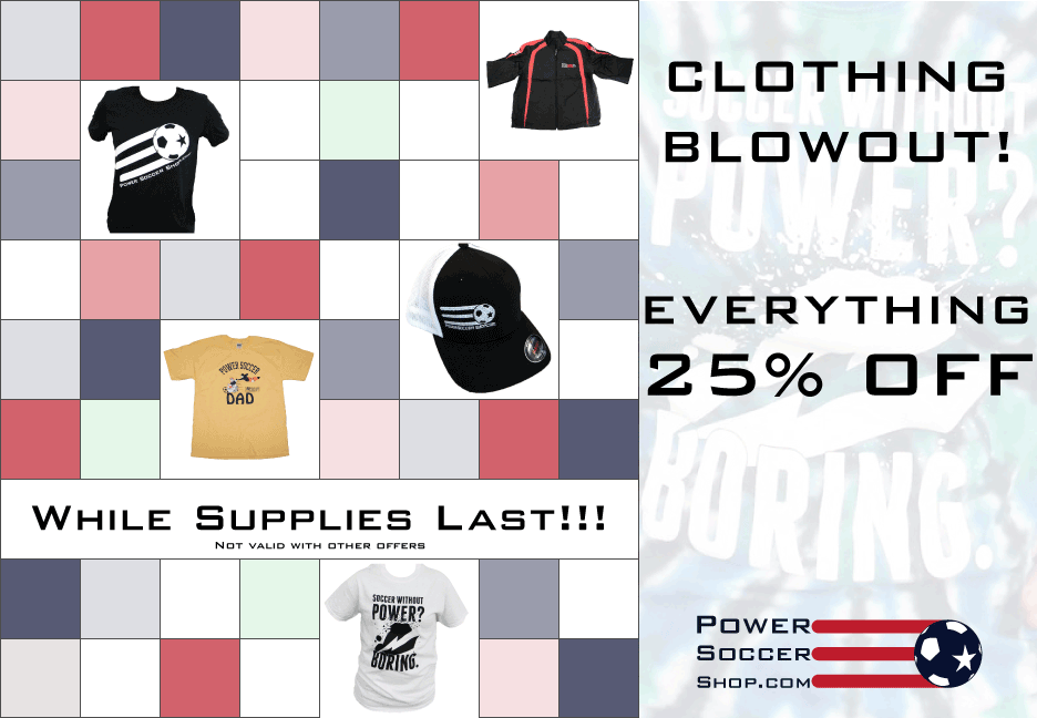 Power Soccer Shop clothing blowout!